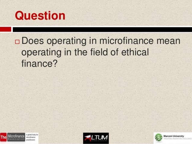 Ethical Finance   Ethical finance may be referred to as    a philosophy of investing based on a    combination of financi...