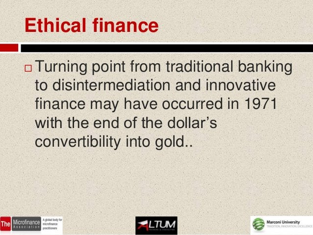 Ethical finance   In the following years corporations    expanded their businesses    internationally and looked for new ...
