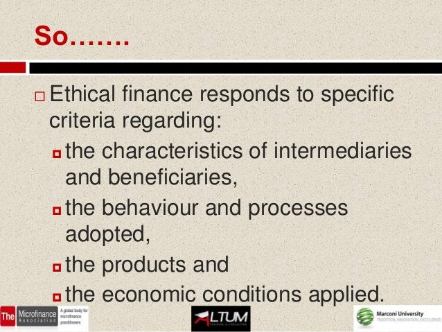 Therefore….   If an intermediary labels itself as    ethical, but does not operate ethically,    it carries out a process...
