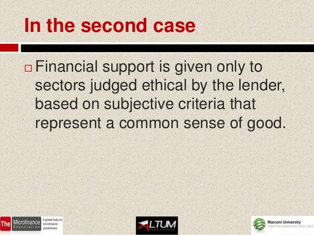 Selective Finance   With this approach, for example,    industries such as arms, alcohol,    tobacco, gambling, pornograp...