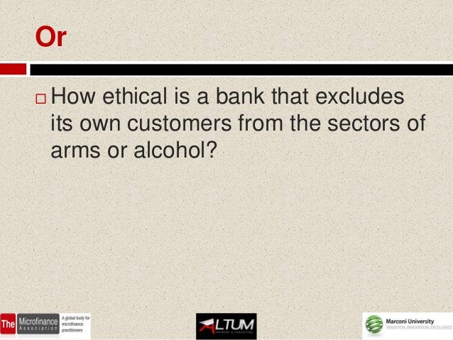    If the management of a bank is    against conflicts, does it mean that it    must not finance the production of    arm...
