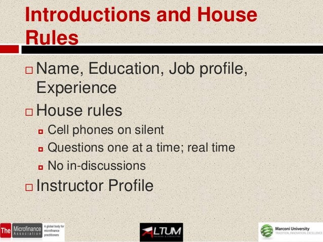 Introductions and HouseRules Name, Education, Job profile,  Experience House rules       Cell phones on silent       Q...