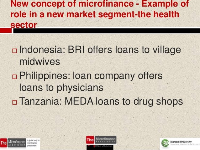 New concept of microfinance - Example ofrole in a new market segment-the healthsector Indonesia: BRI offers loans to vill...