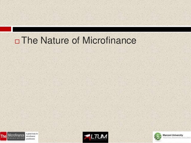    The Nature of Microfinance