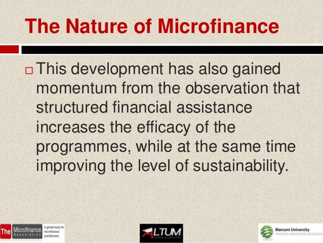 The Nature of Microfinance   This development has also gained    momentum from the observation that    structured financi...
