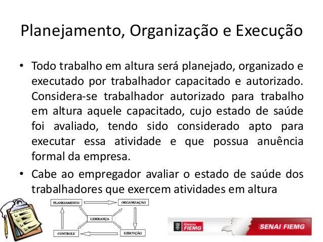 9. Planejamento, Organização e Execução • Todo trabalho em altura ... b489a88553