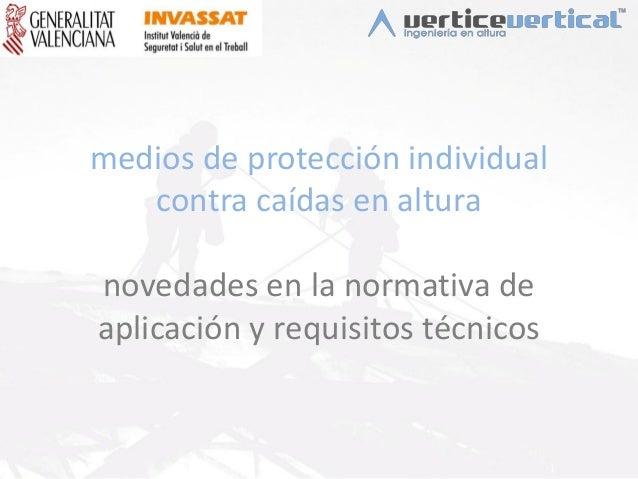 medios de protección individual contra caídas en altura novedades en la normativa de aplicación y requisitos técnicos