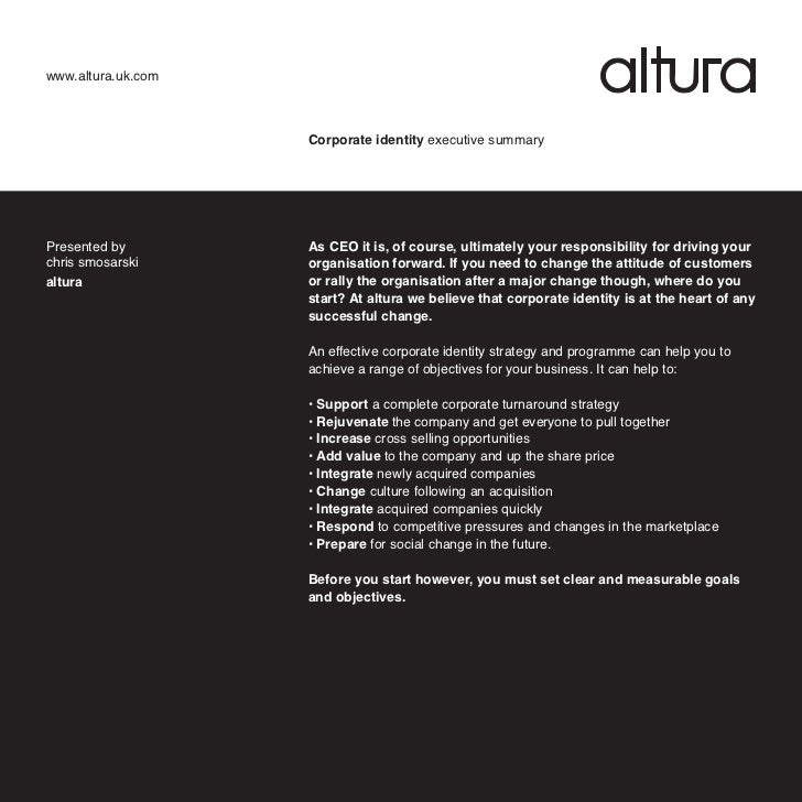 www.altura.uk.com                    Corporate identity executive summaryPresented by        As CEO it is, of course, ulti...