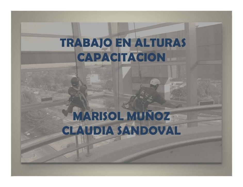 TRABAJO EN ALTURAS  CAPACITACION MARISOL MUÑOZCLAUDIA SANDOVAL