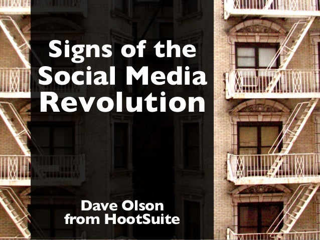 Signs of the Social Media Revolution Dave Olson from HootSuite