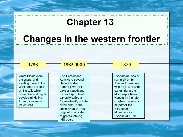 Chapter 13   Changes in the western frontier       1786                1862-1900                  1879Great Plains were   ...