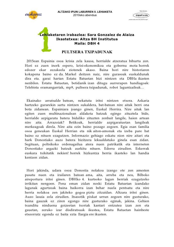 ALTZAKO IPUIN LABURREN II. LEHIAKETA                             2010eko abendua        Lehiaketaren irabazlea: Sara Gonza...