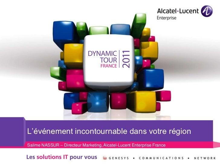 Alcatel-Lucent Dynamic Tour 2011 - L'essentiel à savoir