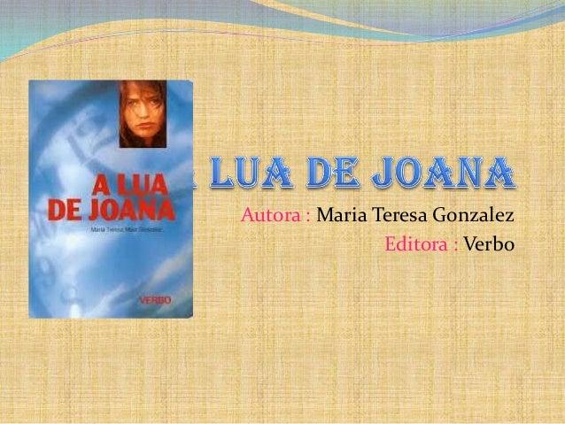 Autora : Maria Teresa Gonzalez                Editora : Verbo