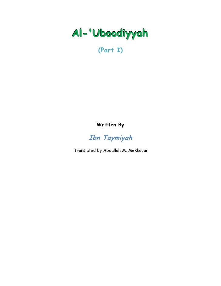 Al-'Uboodiyyah            (Part I)               Written By        Ibn Taymiyah Translated by Abdallah M. Mekkaoui