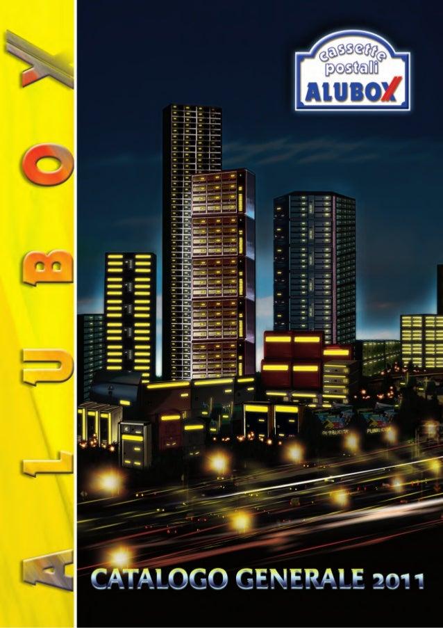 ALUBOX s.r.l. 40065 Pianoro (Bologna) Italy - Via Boaria, 5 - Tel. 051 743 565 - Fax 051 744 010 e-mail: alubox@alubox.it ...