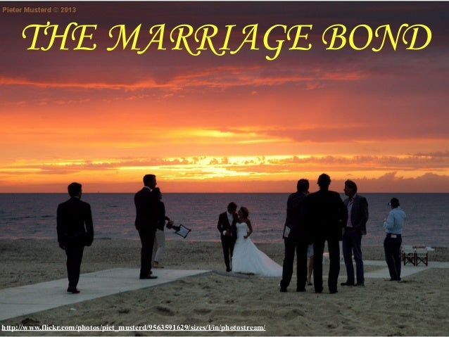 THE MARRIAGE BOND  http://www.flickr.com/photos/piet_musterd/9563591629/sizes/l/in/photostream/