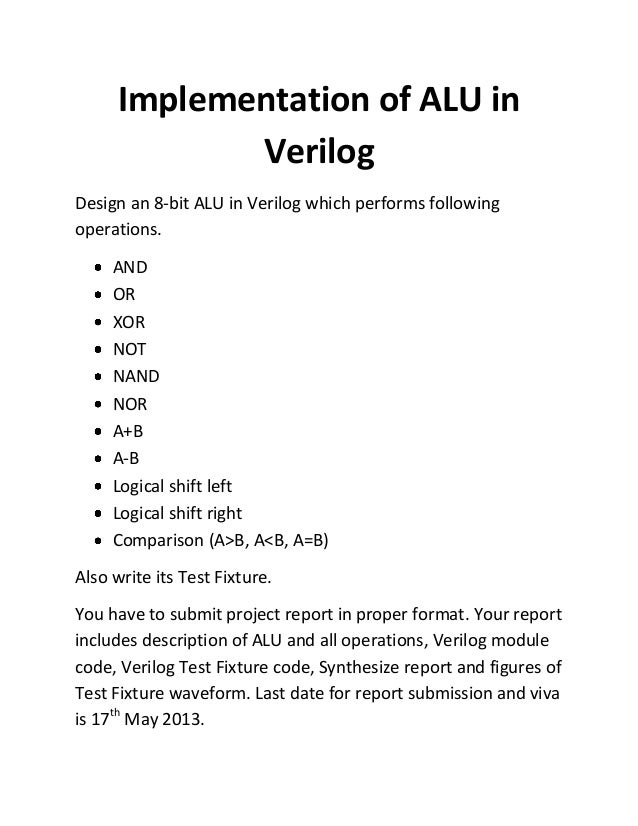 Implementation of ALU inVerilogDesign an 8-bit ALU in Verilog which performs followingoperations.ANDORXORNOTNANDNORA+BA-BL...