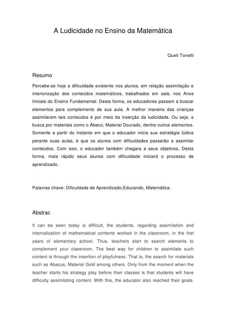 A Ludicidade no Ensino da Matemática                                                                    Queti TonettiResum...
