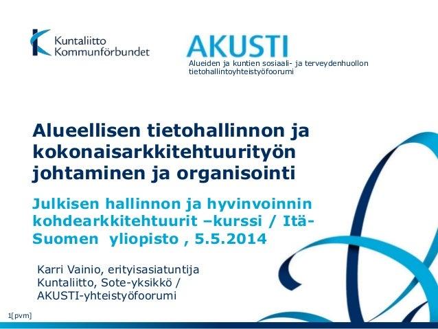 Alueiden ja kuntien sosiaali- ja terveydenhuollon tietohallintoyhteistyöfoorumi Alueellisen tietohallinnon ja kokonaisarkk...