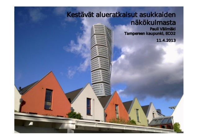 Kestävät alueratkaisut asukkaiden                    näkökulmasta                             Pauli Välimäki              ...
