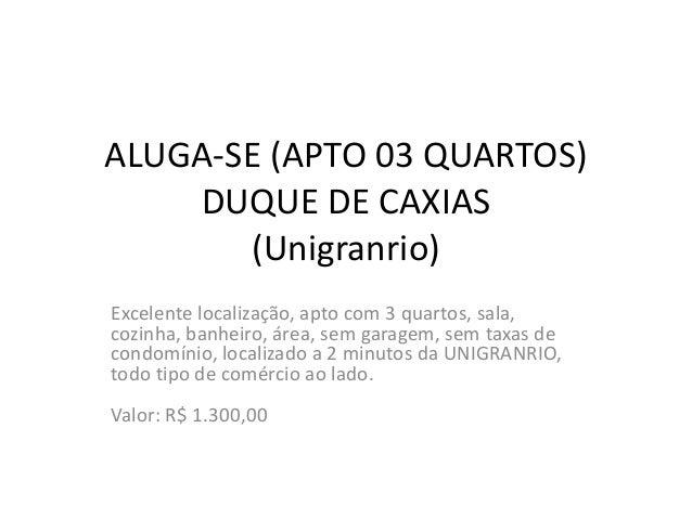 ALUGA-SE (APTO 03 QUARTOS) DUQUE DE CAXIAS (Unigranrio) Excelente localização, apto com 3 quartos, sala, cozinha, banheiro...