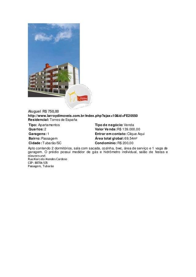 Aluguel R$ 750,00 http://www.larroydimoveis.com.br/index.php?ajax=10&id=FE20550 Residencial: Torres de España Tipo: Aparta...