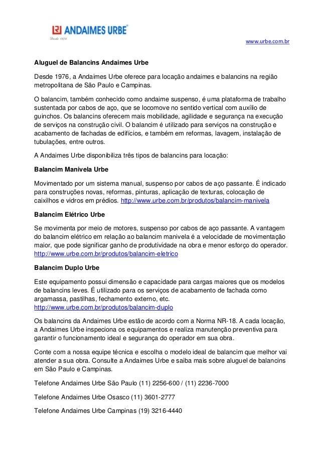 www.urbe.com.brAluguel de Balancins Andaimes UrbeDesde 1976, a Andaimes Urbe oferece para locação andaimes e balancins na ...