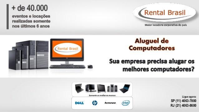 Somente as melhores marcas: Ligue agora: SP (11) 4063-7800 RJ (21) 4063-8600