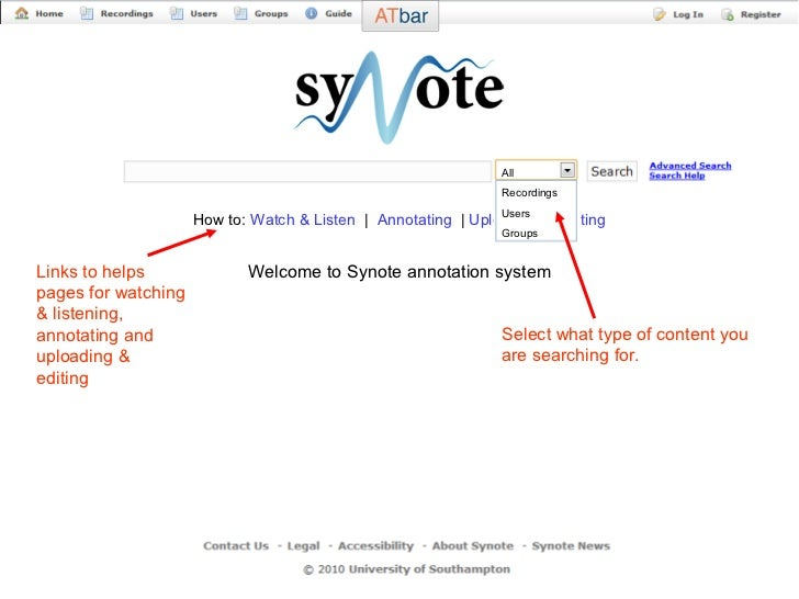 How to:  Watch & Listen   |  Annotating   |  Uploading & Editing Welcome to Synote annotation system All Recordings Users ...