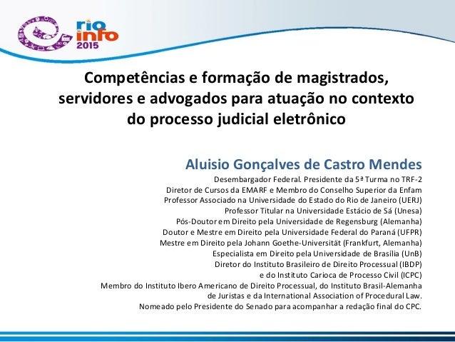 Competências e formação de magistrados, servidores e advogados para atuação no contexto do processo judicial eletrônico Al...