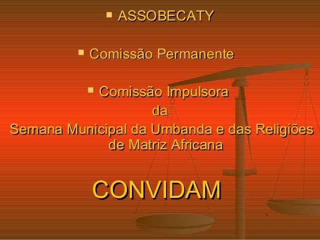  ASSOBECATYASSOBECATY  Comissão PermanenteComissão Permanente  Comissão ImpulsoraComissão Impulsora dada Semana Municip...