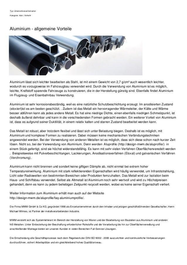 Typ: Unternehmensinformation  Kategorie: Auto | Verkehr  Aluminium - allgemeine Vorteile  Aluminium lässt sich leichter be...