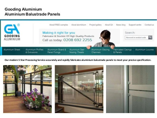 Gooding Aluminium Aluminium Balustrade Panels Our modern 5 Star Processing Service accurately and rapidly fabricates alumi...