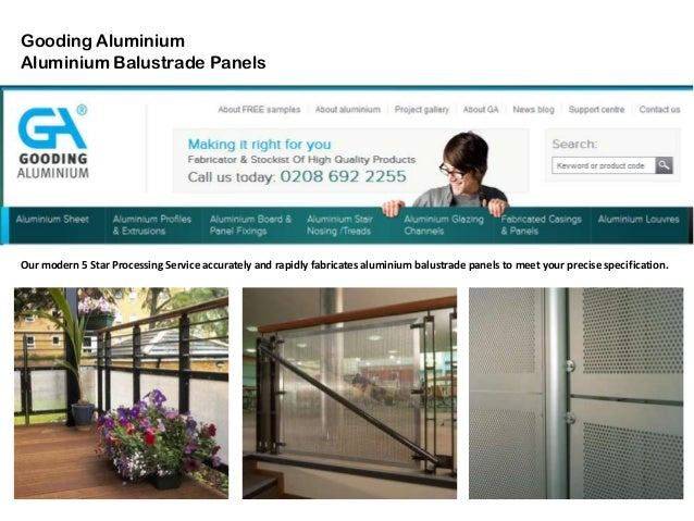 Gooding Aluminium Aluminium Balustrade Panels Our modern 5 Star Processing Service accurately and rapidly fabricates alumi...