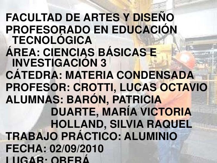 FACULTAD DE ARTES Y DISEÑO<br />PROFESORADO EN EDUCACIÓN TECNOLÓGICA<br />ÁREA: CIENCIAS BÁSICAS E INVESTIGACIÓN 3<br />CÁ...