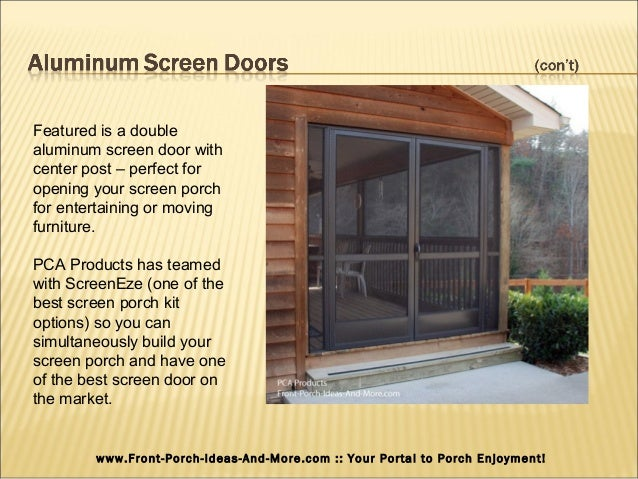 13. Featured Is A Double Aluminum Screen Door With Center Post ...
