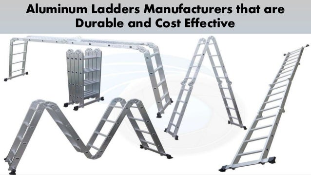 Aluminum Ladders Manufacturers that are Durable and Cost Effective