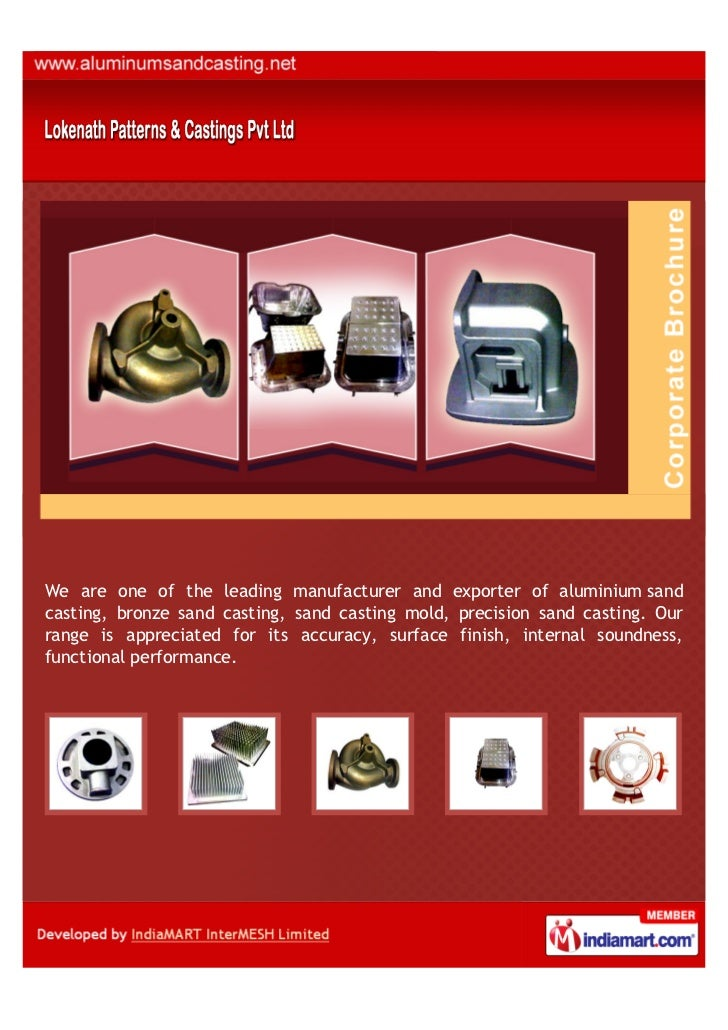 We are one of the leading manufacturer and exporter of aluminium sandcasting, bronze sand casting, sand casting mold, prec...