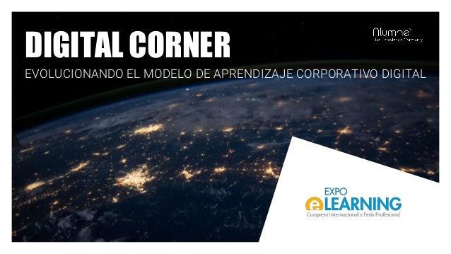 DIGITAL CORNER EVOLUCIONANDO EL MODELO DE APRENDIZAJE CORPORATIVO DIGITAL