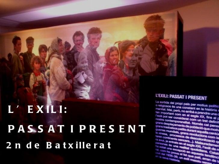 L'EXILI: PASSAT I PRESENT 2n de Batxillerat