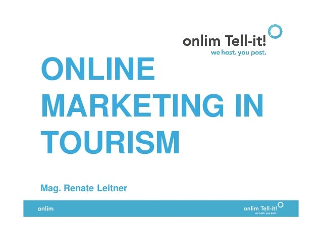 ONLINE MARKETING IN TOURISM Mag. Renate Leitner