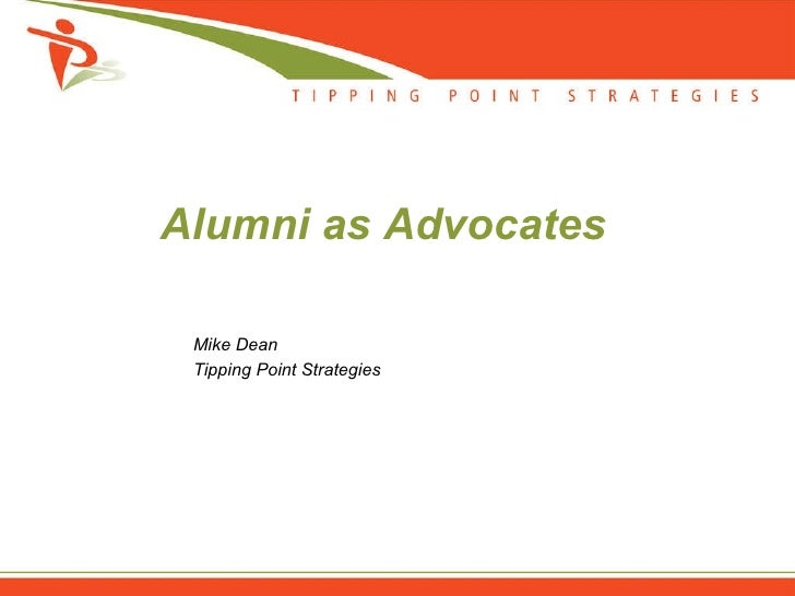 Alumni as Advocates Mike Dean Tipping Point Strategies