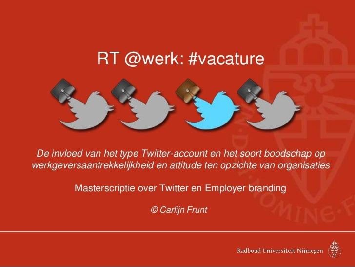 RT @werk: #vacature De invloed van het type Twitter-account en het soort boodschap opwerkgeversaantrekkelijkheid en attitu...
