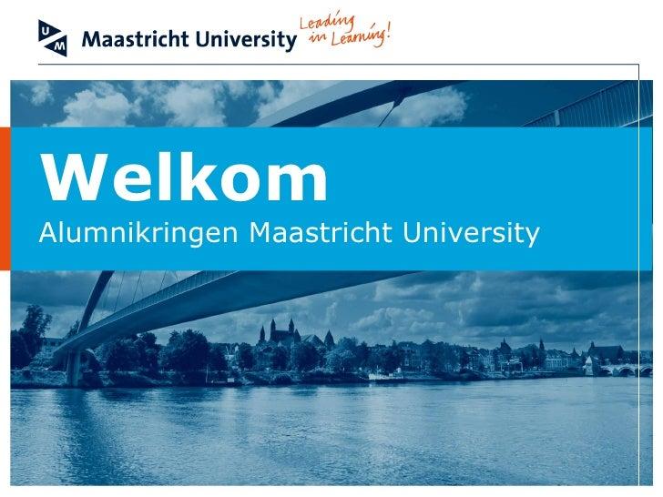 Welkom Alumnikringen Maastricht University