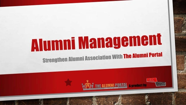 Alumni Association •An association of graduates, or broadly of former students (alumni) •Alumni associations are mainly or...