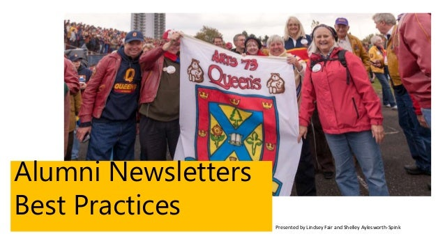 Alumni Newsletters  Best Practices  Presented by Lindsey Fair and Shelley Aylesworth-Spink