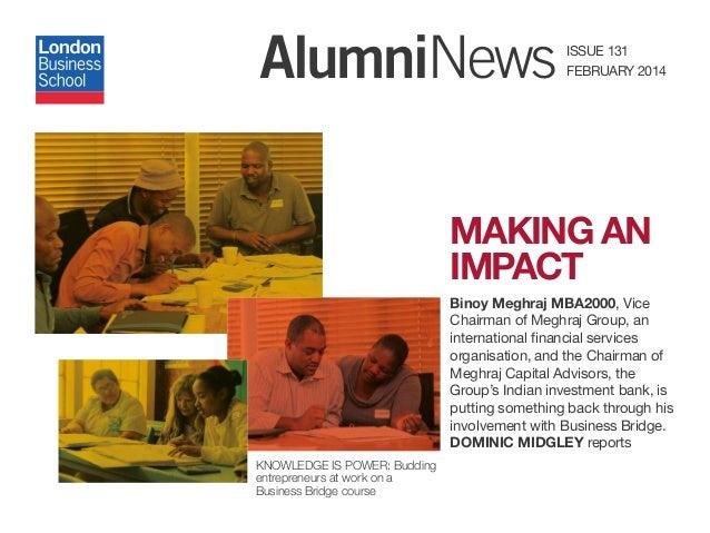 AlumniNews ISSUE 131 FEBRUARY 2014 MAKING AN IMPACT Binoy Meghraj MBA2000, Vice Chairman of Meghraj Group, an internationa...