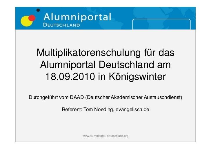 Multiplikatorenschulung für das    Alumniportal Deutschland am     18.09.2010 in Königswinter Durchgeführt vom DAAD (Deuts...