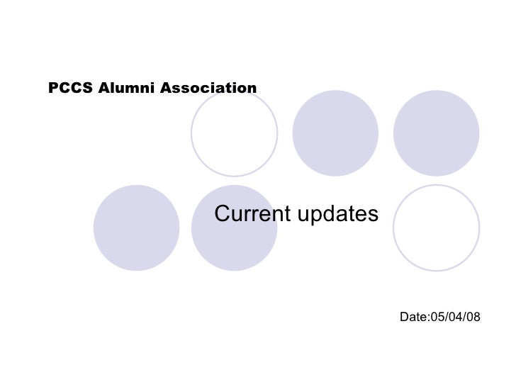 PCCS Alumni Association Current updates Date:05/04/08